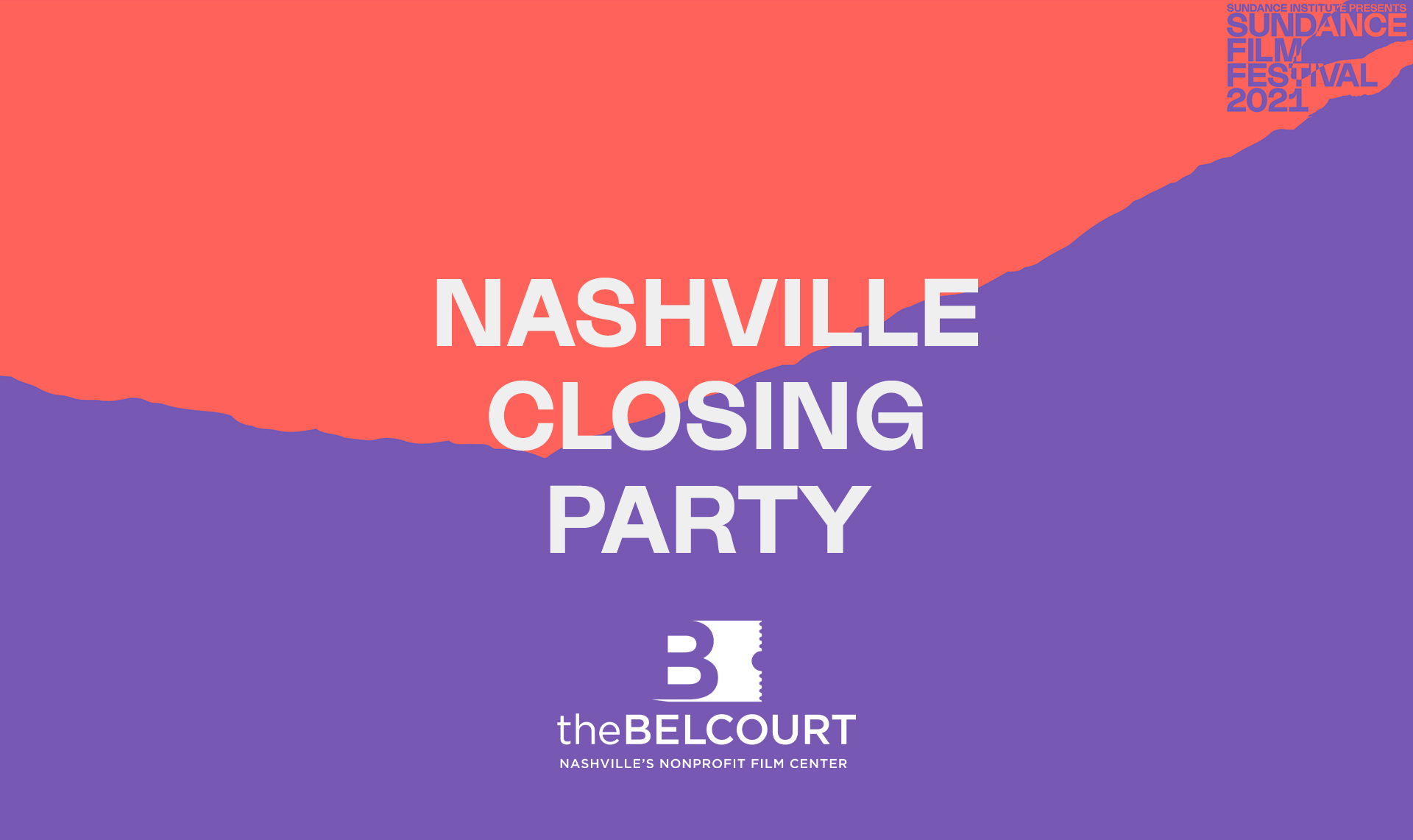 Sundance Beyond Film: Nashville Closing Party