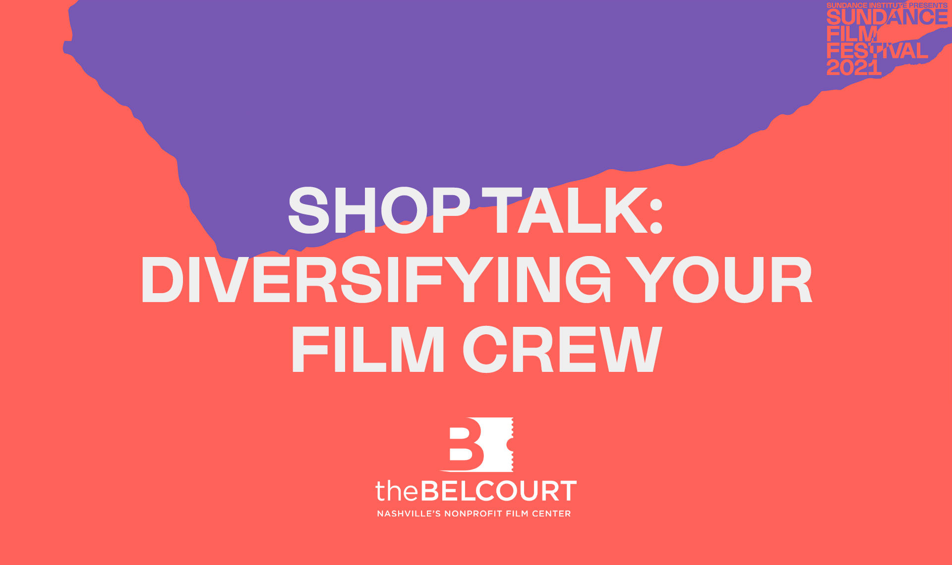 Sundance Beyond Film: Shop Talk: Diversifying Your Film Crew