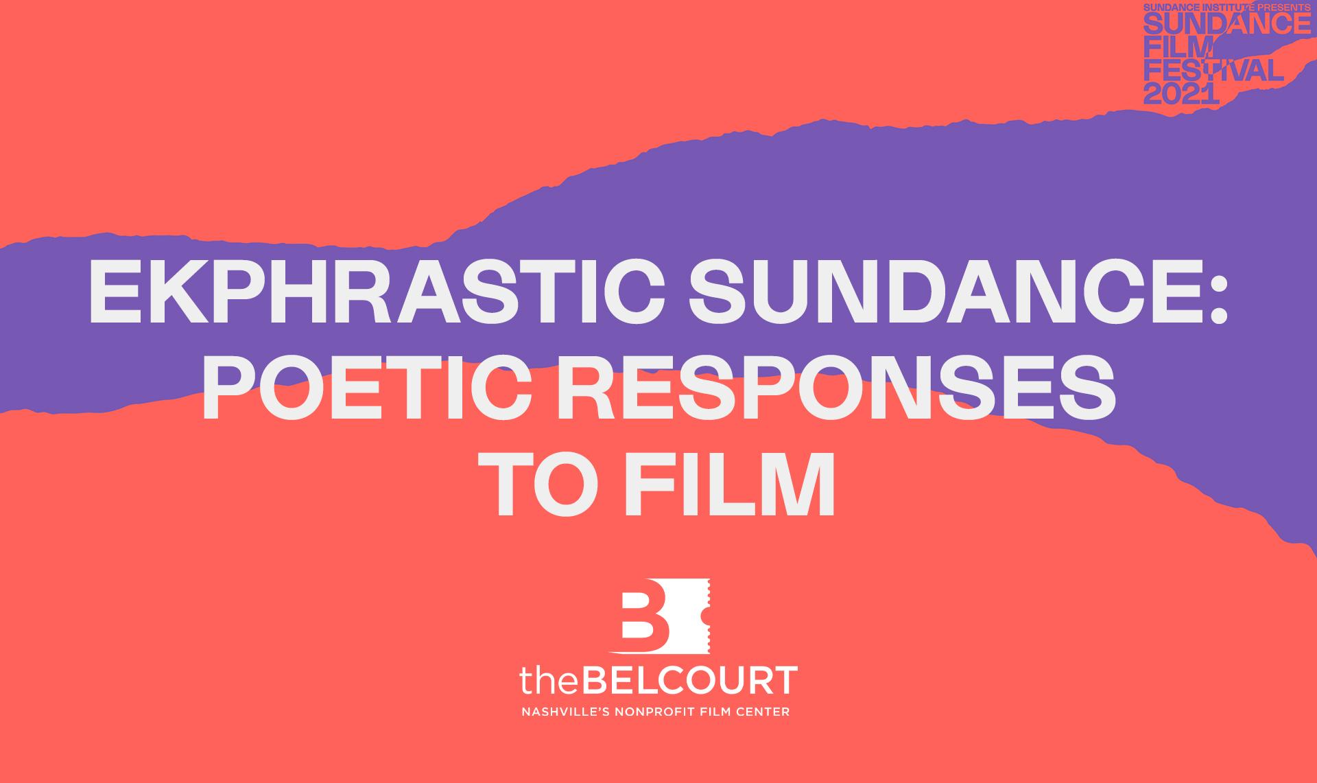Sundance Beyond Film: Ekphrastic Sundance: Poetic Responses to Film