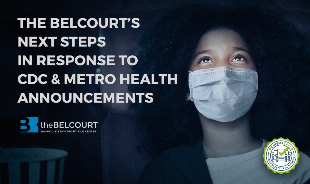 The Belcourt's Next Steps In Response To  CDC and Metro Health Announcements