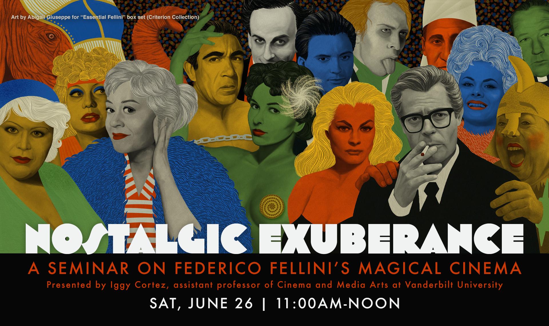 Nostalgic Exuberance: A Seminar on Federico Fellini's Magical Cinema