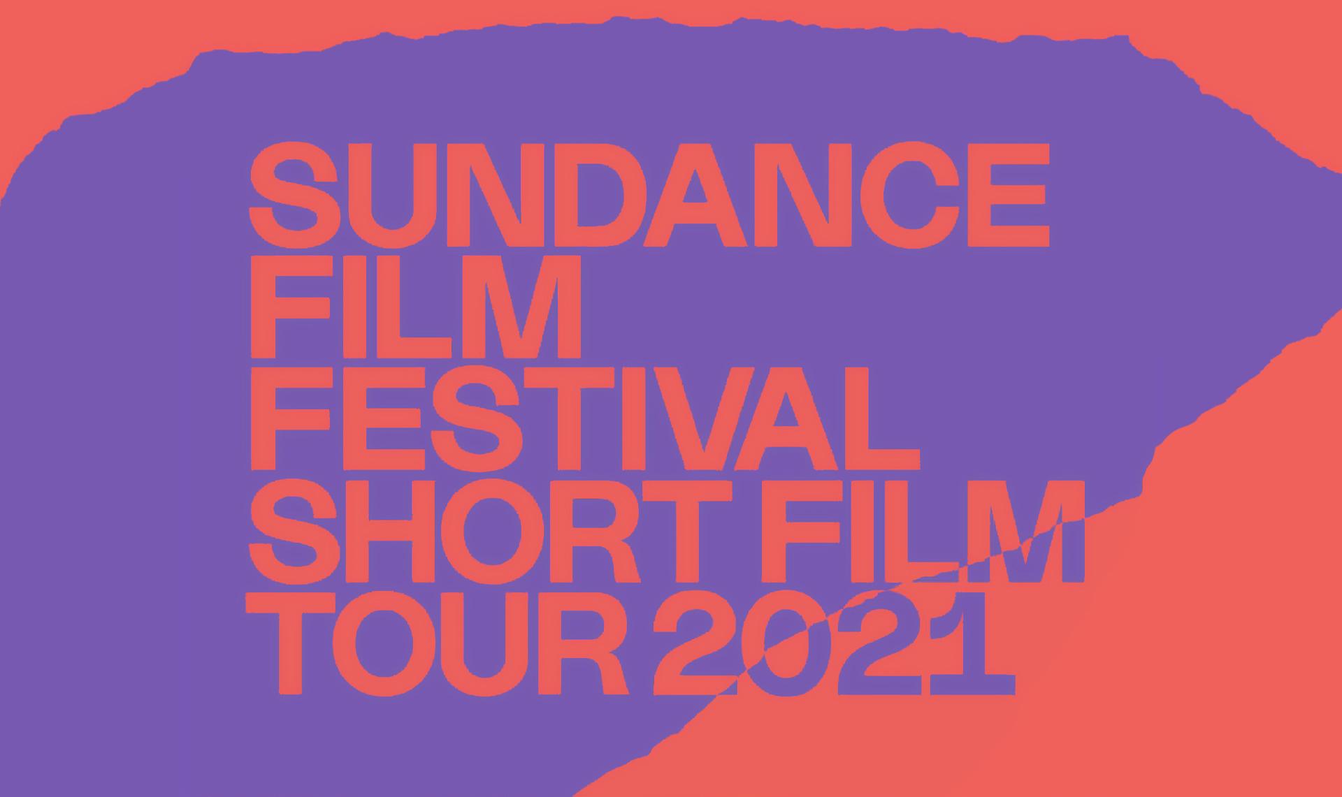 2021 Sundance Film Festival Short Film Tour