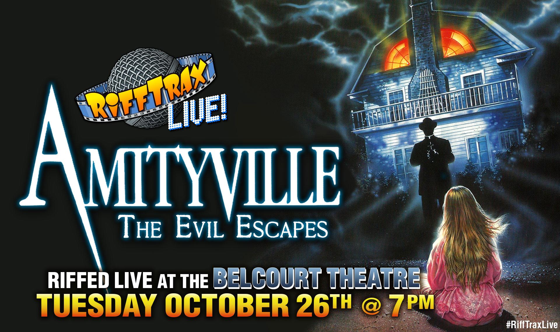 RiffTrax Live: AMITYVILLE: THE EVIL ESCAPES